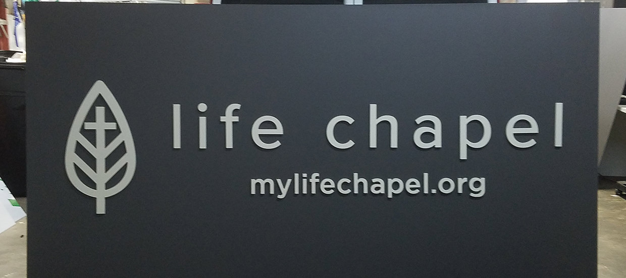 Life Chapel - Dimensional sign production and installation.
