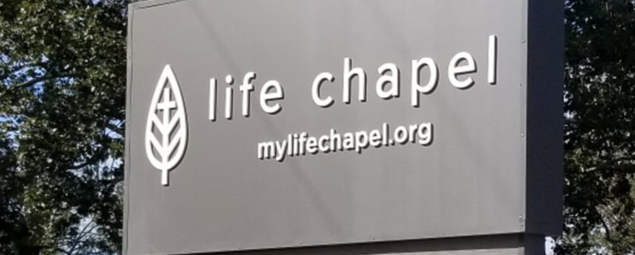 Life Chapel Monument Sign